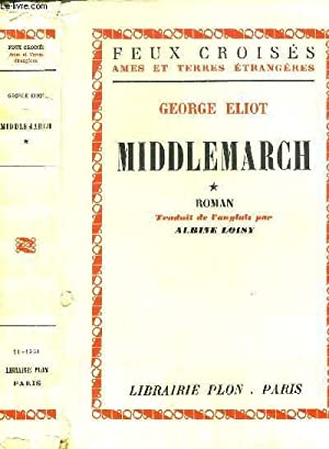MIDDLEMARCH - TOME I - COLLECTION FEUX: ELIOT GEORGE