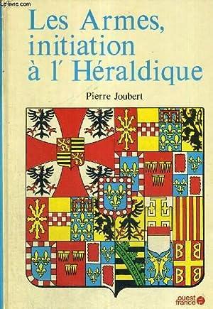 LES ARMES, INITIATION A L'HERALDIQUE: JOUBERT PIERRE