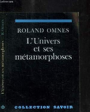 L'UNIVERS ET SES METAMORPHOSES / COLLECTION SAVOIR: OMNES ROLAND