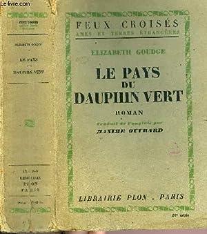 LE PAYS DU DAUPHIN VERT - COLLECTION FEUX CROISES: GOUDGE ELIZABETH