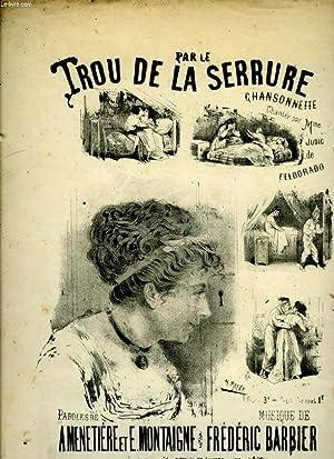PAR LE TROU DE LA SERRURE. CHANSONNETTE: MENETIERE / MONTAIGNE