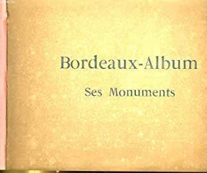 BORDEAUX-ALBUM. SES MOMUMENT: COLLECTIF