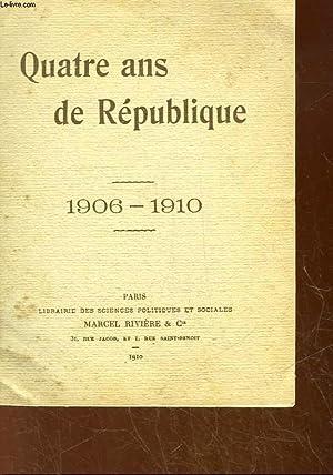 QUATRE ANS DE REPUBLIQUE 1906 - 1910: COLLECTIF