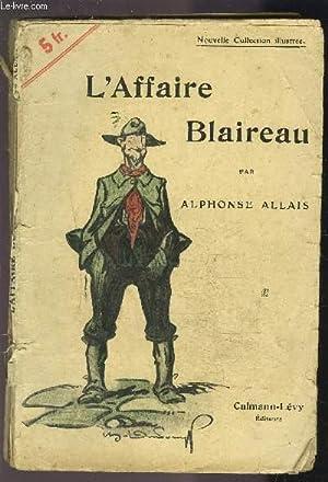 L AFFAIRE BLAIREAU: ALLAIS ALPHONSE