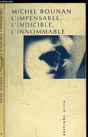 L'IMPENSABLE, L'INDICIBLE, L'INNOMMABLE: BOUNAN MICHEL