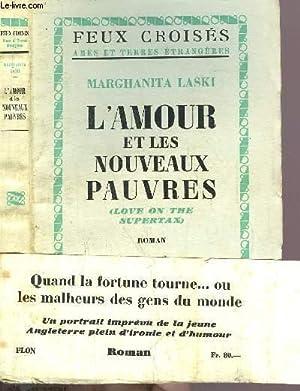 L'AMOUR ET LES NOUVEAUX PAUVRES - COLLECTION FEUX CROISES: LASKI MARGHANITA