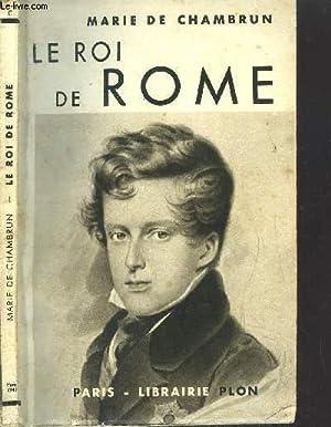 LE ROI DE ROME: CHAMBRUN MARIE DE