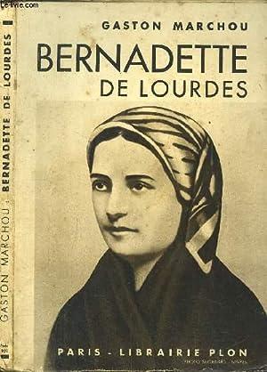 BERNADETTE DE LOURDES: MARCHOU GASTON