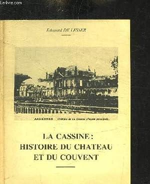 LA CASSINE : HISTOIRE DU CHATEAU ET DU COUVENT: DE LESSER EDOUARD