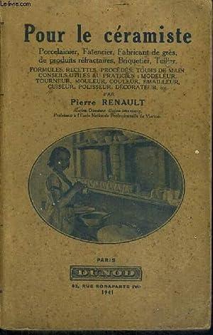 POUR LE CERAMISTE - PORCELAINIER, FAIENCIER, FABRICAYN: RENAULT PIERRE