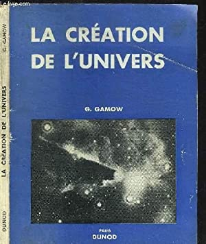 LA CREATION DE 'UNIVERS: GAMOW G.