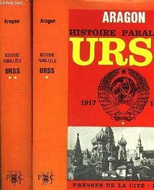 HISTOIRE PARALLELE - 2 VOLUMES - TOMES I+II - HISTOIRE DE L'U.R.S.S DE 1917 A 1960: ARAGON