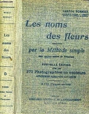 LES NOMS DES FLEURS TROUVES PAR LA METHODE SIMPLE - SANS AUCUNE NOTION DE BOTANIQUE - NOUVELLE ...