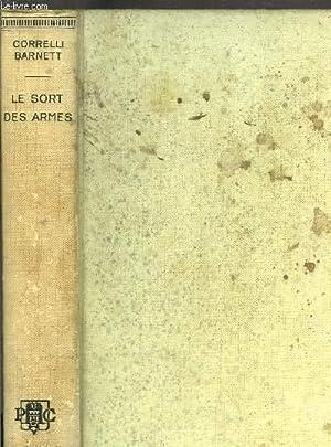 LE SORT DES ARMES - ETUDE SUR LE HAUT COMMANDEMENT PENDANT LA PREMIERE GUERRE MONDIALE: BARNETT ...
