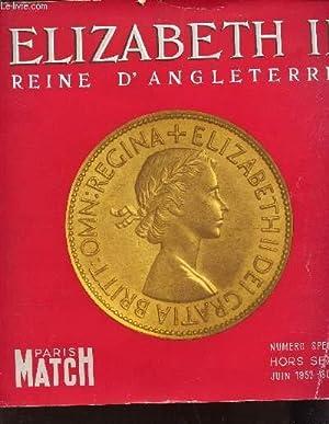 ELIZABETH II, REINE D'ANGLETERRE (+ 1 POSTER DEPLIANT COULEUR) / NUMERO SPECIAL DE PARIS ...