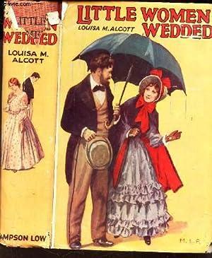 LITTLE WOMEN WEDDED.: ALCOTT LOUISA M.
