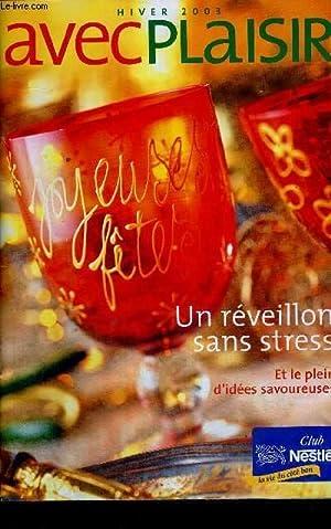 HIVER 2003 AVEC PLAISIR - UN REVEILLON SANS STRESS - ET LE PLEIN D'IDEES SAVOUREUSES: COLLECTIF