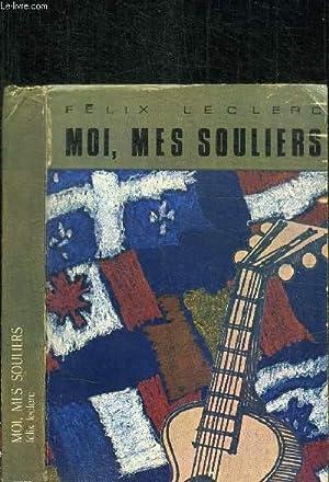MOI, MES SOULIERS - JOURNAL D'UN LIEVRE A DEUX PATTES: LECLERC FELIX