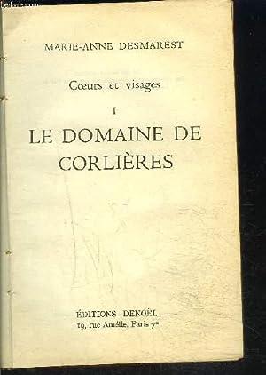 LE DOMAINE DE CORDLIERES- TOME 1 vendu seul- COEURS ET VISAGES: DESMAREST MARIE ANNE