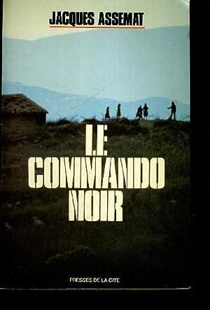 LE COMMANDO NOIR + ENVOI DE L'AUTEUR: ASSEMAT JACQUES