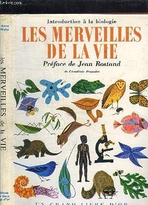 LES MERVEILLES DE LA VIE - INTRODUCTION A LA BIOLOGIE: AMES G./ WYLER R.