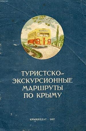 OUVRAGE EN RUSSE (TOURISTSKO-EKSKOURSIONNYE MARCHROUSY PO KRYMOU) (VOIR PHOTO POUR DESCRIPTION DU ...