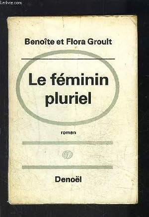 LE FEMININ PLURIEL: GROULT B ET F