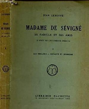 MADAME DE SEVIGNE - SA FAMILLE ET SES AMIS - TOME 1 LES ORIGINES, ENFANCE T JEUNESSE.: LEMOINE JEAN