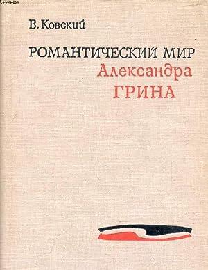OUVRAGE EN RUSSE (ROMANTITCHESKIY MIR ALEKSANDRA GRINA): KOVSKIY V.
