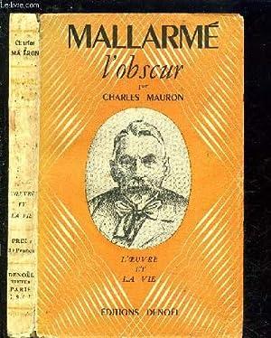 MALLARME L OBSCUR- L OEUVRE ET LA VIE: MAURON CHARLES