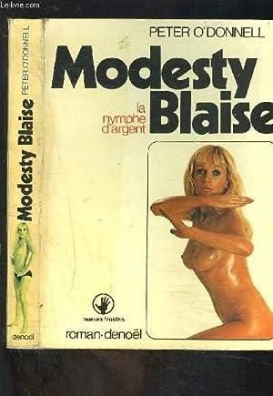 MODESTY BLAISE- LA NYMPHE D ARGENT: O DONNEL PETER