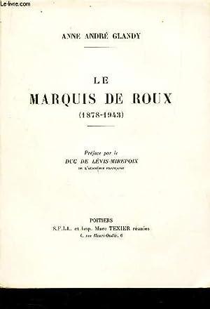 LE MARQUIS DE ROUX (1878-1943).: GLANDY ANNE ANDRE