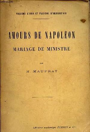 AMOURS DE NAPOLEON - MARIAGE DE MINISTRE.: MAUPRAT H.