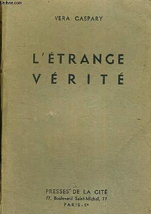 L'ETRANGE VERITE: CASPARY VERA