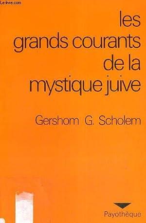 LES GRANDS COURANTS DE LA MYSTIQUE JUIVE: SCHOLEM GERSHOM G