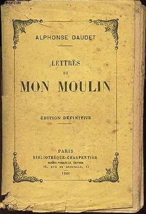 LETTRES DE MON MOULIN / EDITION DEFINITIVE: DAUDET ALPHONSE