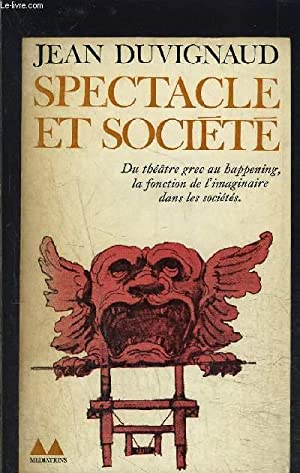 SPECTACLE ET SOCIETE: DUVIGNAUD JEAN.