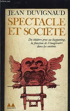 SPECTACLE ET SOCIETE: DUVIGNAUD JEAN.