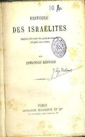 HISTOIRE DES ISRAELITES - DEPUIS L'EPOQUE DE LEUR DISPERSION JUSQU'A NOS JOURS: REINACH ...