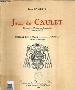 JEAN DE CAULET - EVEQUE ET PRINCE DE GRENOBLE - 1693-1771 - EXEMPLAIRE N°338: BASSETTE LOUIS