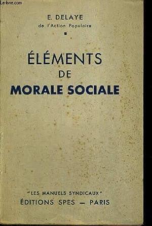 ELEMENTS DE MORALE SOCIALE: DELAYE E.