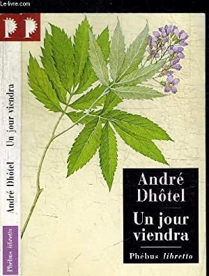UN JOUR VIENDRA / COLLECTION LIBRETTO N°136: DHOTEL ANDRE