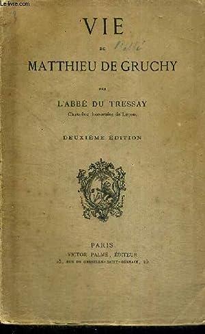 VIE DE MATTHIEU DE GRUCHY: ABBE DU TRESSAY