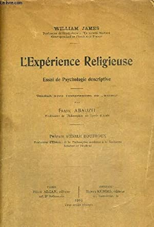 L'EXPERIENCE RELIGIEUSE - ESSAI DE PSYCHOLOGIE DESCRIPTIVE: JAMES WILLIAM