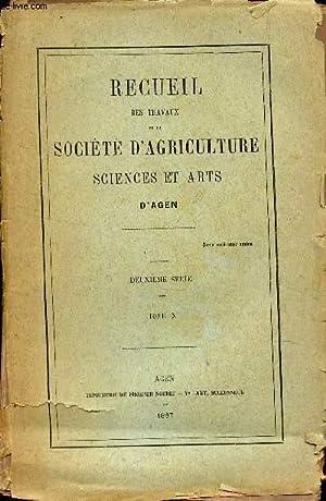RECUEIL DES TRAVAUX DE LA SOCIETE D'AGRICULTURE SCIENCES ET ARTS D'AGEN / Tome X - 2eme ...