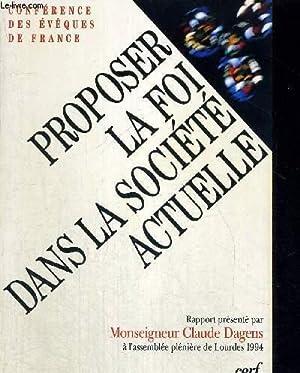 PROPOSER LA FOI DANS LA SOCIETE ACTUELLE - CONFERENCE DES EVEQUES DE FRANCE: MONSEIGNEUR DAGENS ...