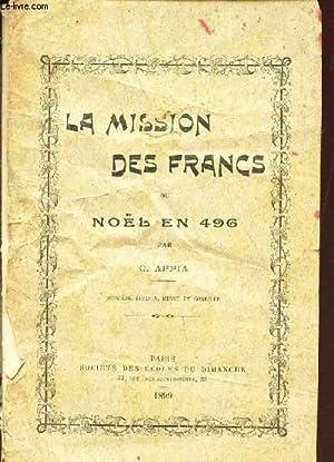 LA MISSION DES FRANCS ou NOEL en 496.: AAPIA G.