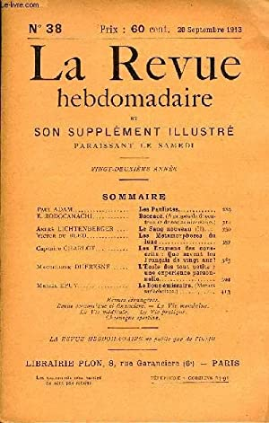 LA REVUE HEBDOMADAIRE ET SON SUPPLEMENT ILLUSTRE L'INSTANTANE TOME IX N°38 - Paul ADAM. ...