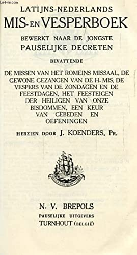 LATIJNS-NEDERLANDS MIS- EN VESPERBOEK BEWERKT NAAR DE: KOENDERS J.