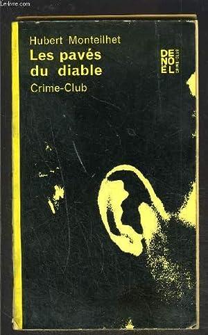 LES PAVES DU DIABLE: MONTEILHET HUBERT.